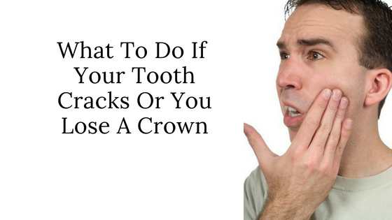 What to do if your Tooth Cracks or You Lose a Crown | Michael Sinkin